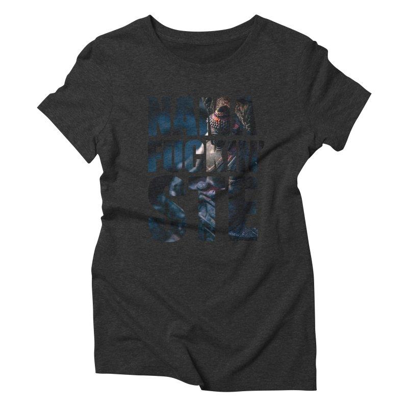 NAMAFUCKINSTE Women's Triblend T-Shirt by litoq's Artist Shop