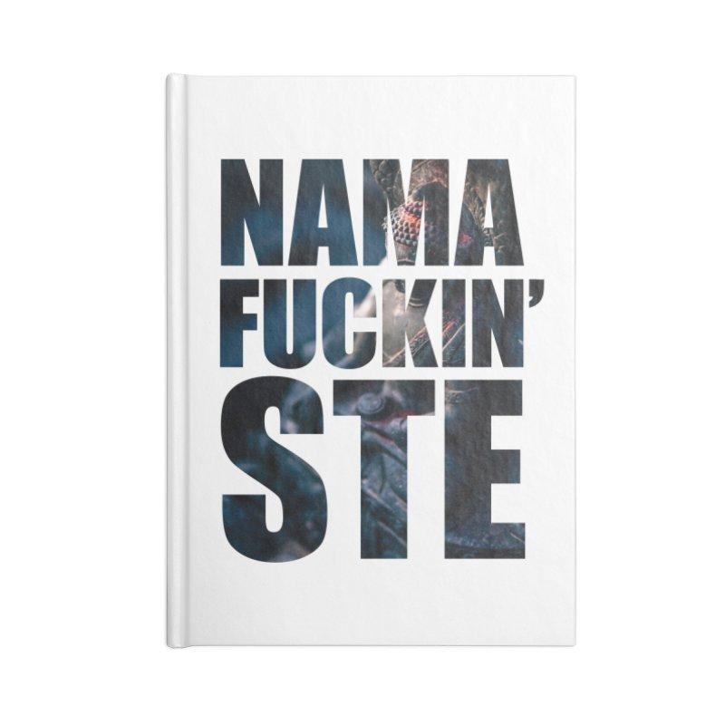 NAMAFUCKINSTE Accessories Notebook by litoq's Artist Shop