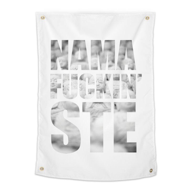 NAMAFUCKIN'STE II Home Tapestry by litoq's Artist Shop