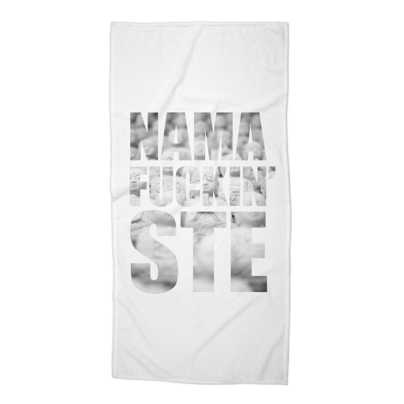 NAMAFUCKIN'STE II Accessories Beach Towel by litoq's Artist Shop