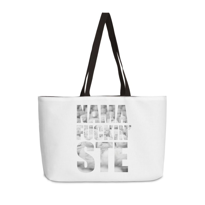 NAMAFUCKIN'STE II Accessories Weekender Bag Bag by litoq's Artist Shop