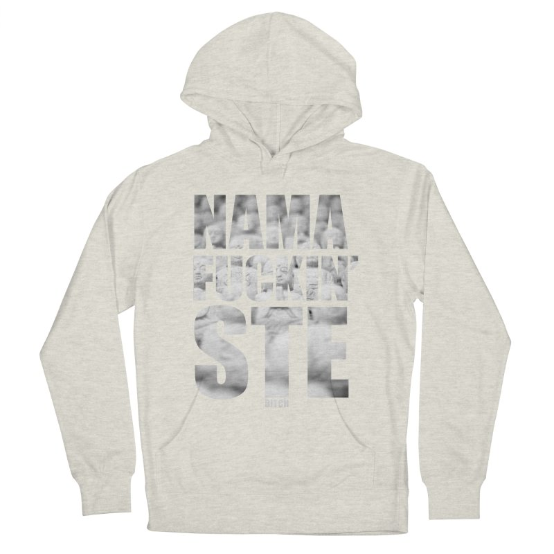 NAMAFUCKIN'STE II Men's French Terry Pullover Hoody by litoq's Artist Shop