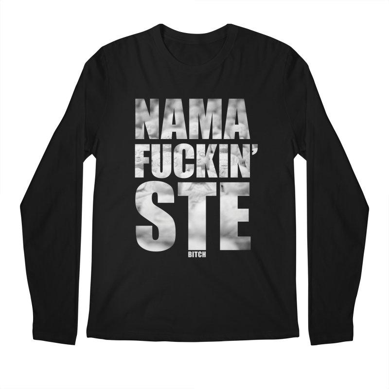 NAMAFUCKIN'STE II Men's Regular Longsleeve T-Shirt by litoq's Artist Shop
