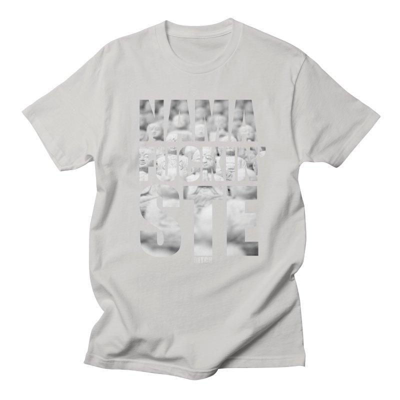 NAMAFUCKIN'STE II Men's T-Shirt by litoq's Artist Shop