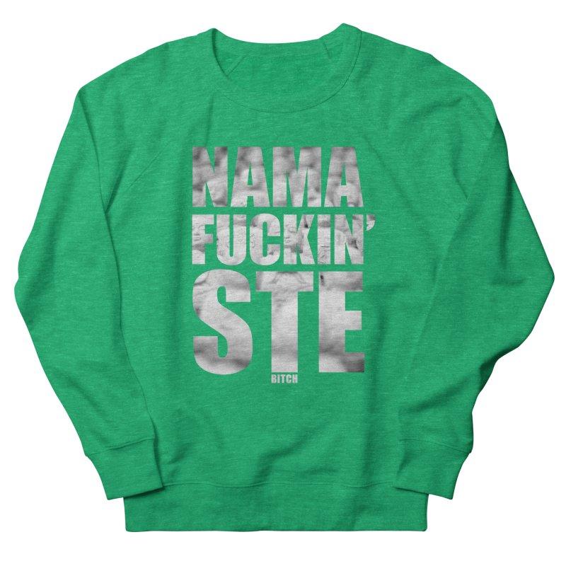 NAMAFUCKIN'STE II Women's Sweatshirt by litoq's Artist Shop