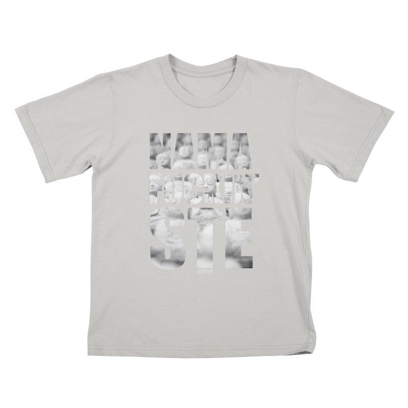 NAMAFUCKIN'STE II Kids T-Shirt by litoq's Artist Shop