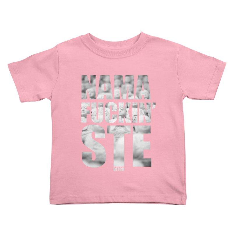 NAMAFUCKIN'STE II Kids Toddler T-Shirt by litoq's Artist Shop
