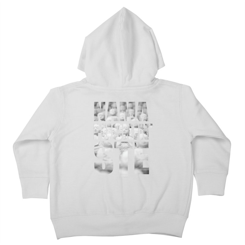 NAMAFUCKIN'STE II Kids Toddler Zip-Up Hoody by litoq's Artist Shop