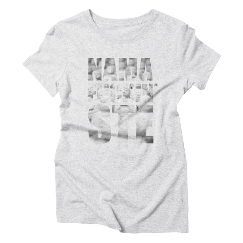 NAMAFUCKIN'STE II Women's Triblend T-Shirt by litoq's Artist Shop
