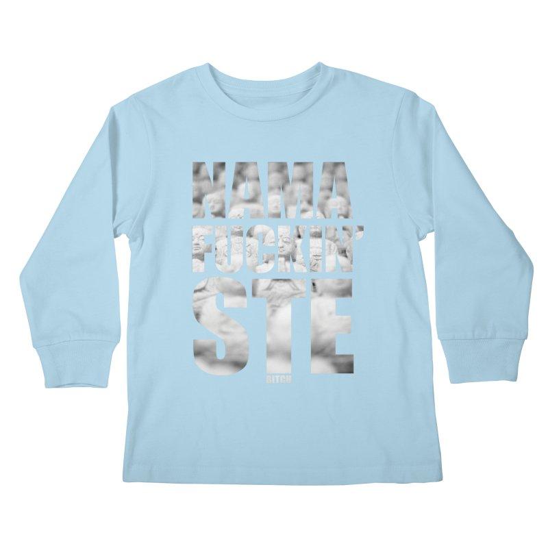 NAMAFUCKIN'STE II Kids Longsleeve T-Shirt by litoq's Artist Shop