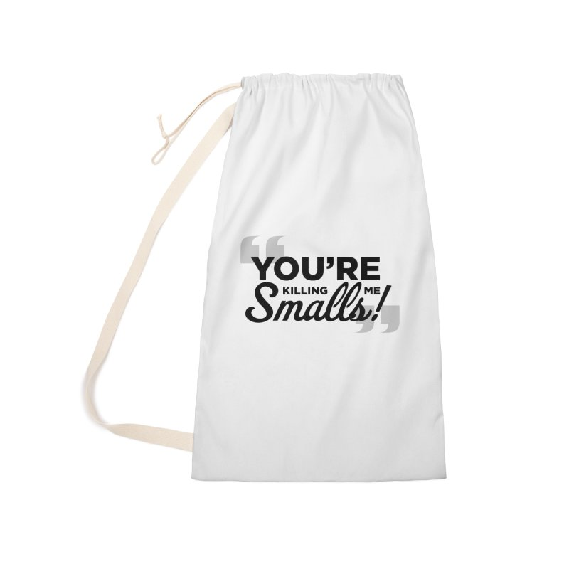 You're Killing Me! Accessories Laundry Bag Bag by litoq's Artist Shop