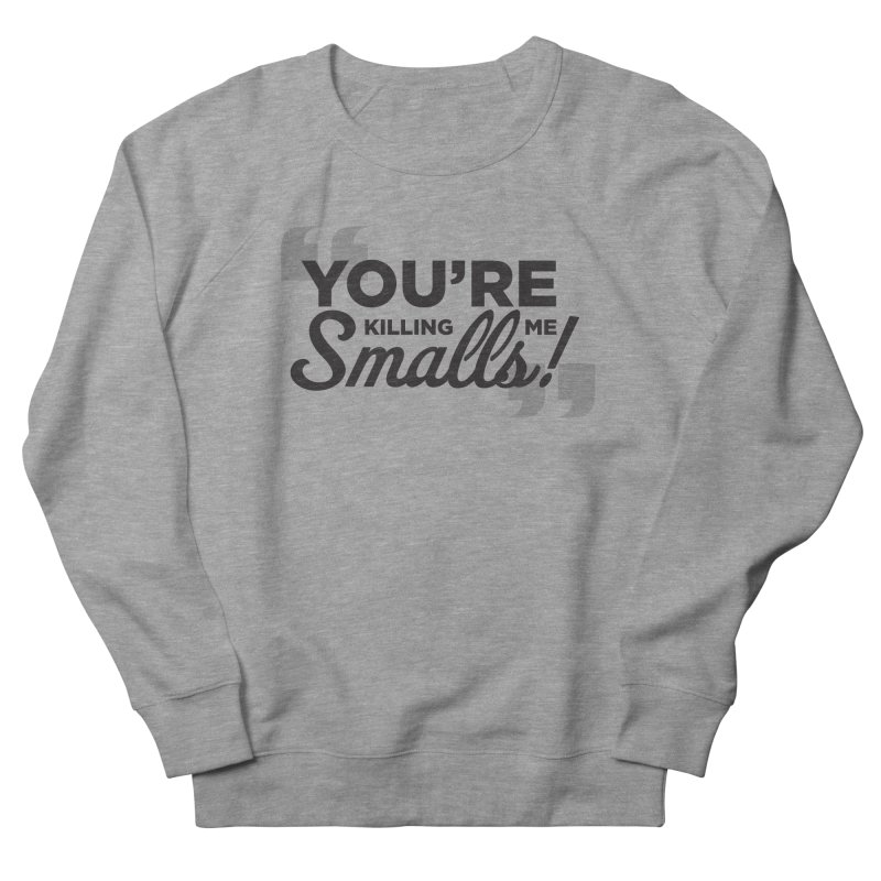 You're Killing Me! Men's French Terry Sweatshirt by litoq's Artist Shop