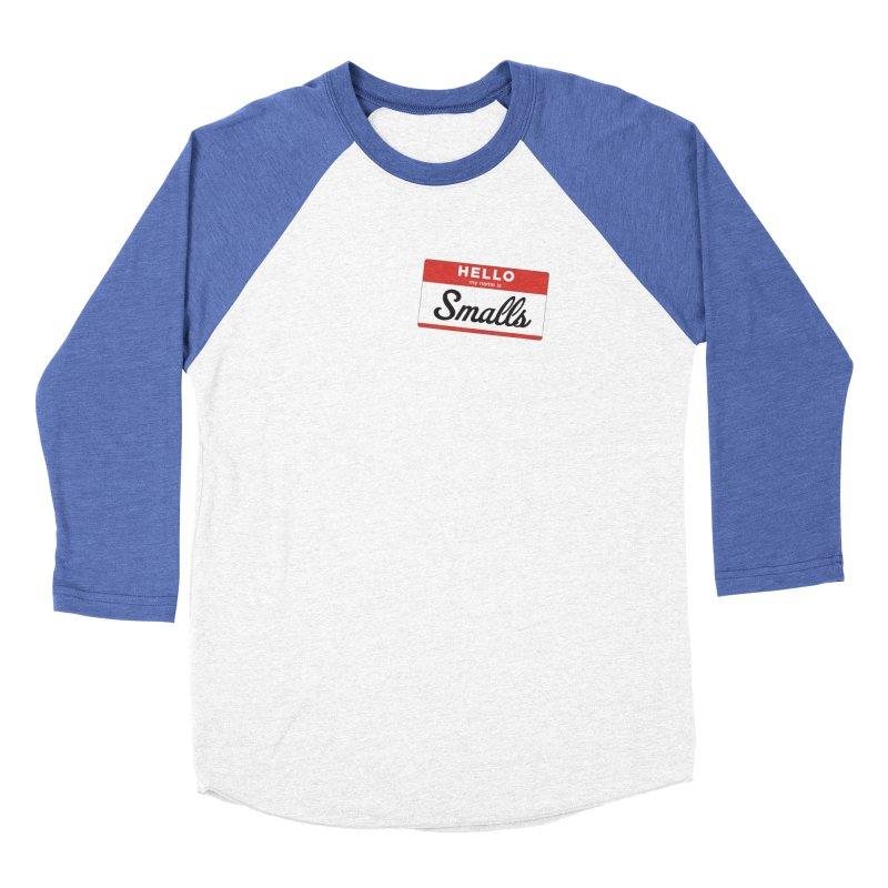 Hello, my name is: Smalls Men's Baseball Triblend Longsleeve T-Shirt by litoq's Artist Shop