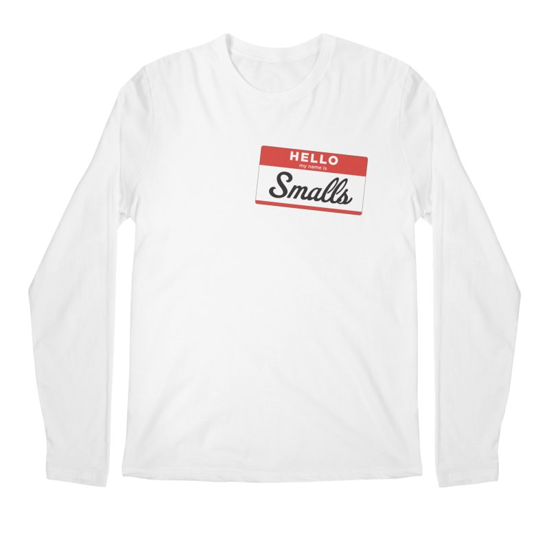 Hello, my name is: Smalls Men's Longsleeve T-Shirt by litoq's Artist Shop