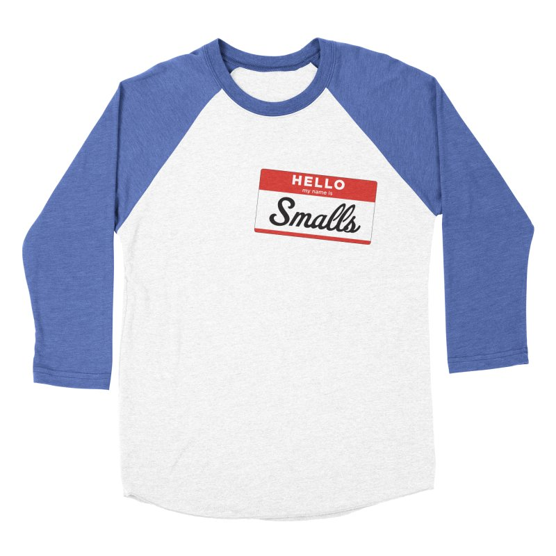 Hello, my name is: Smalls Men's Baseball Triblend T-Shirt by litoq's Artist Shop