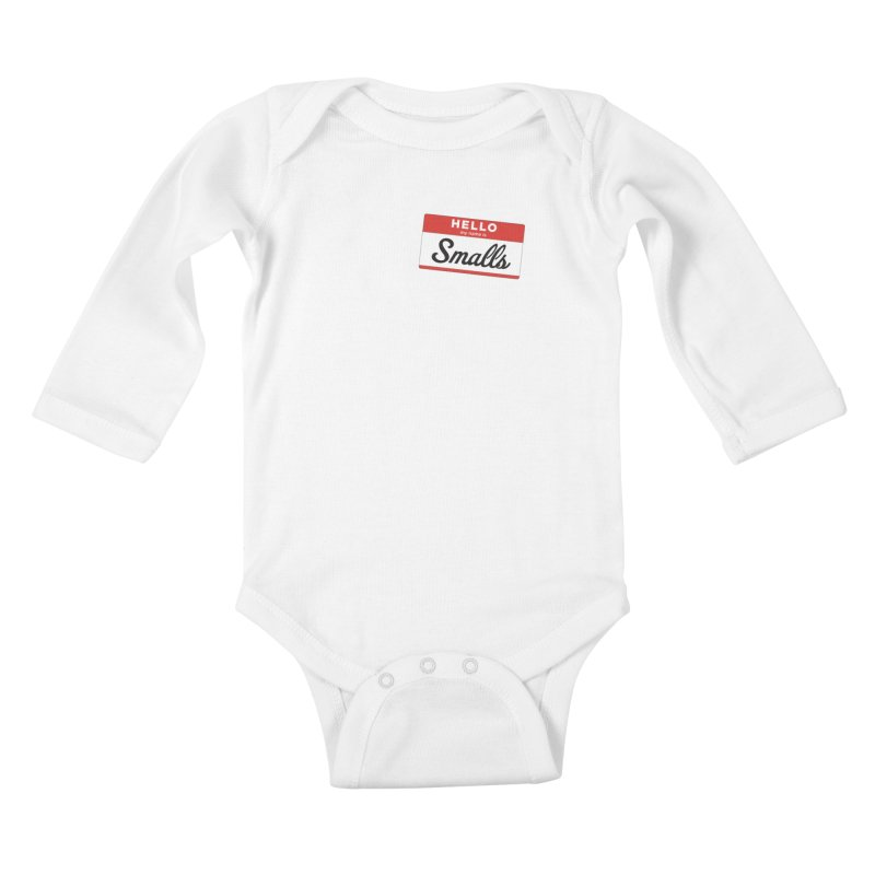 Hello, my name is: Smalls Kids Baby Longsleeve Bodysuit by litoq's Artist Shop
