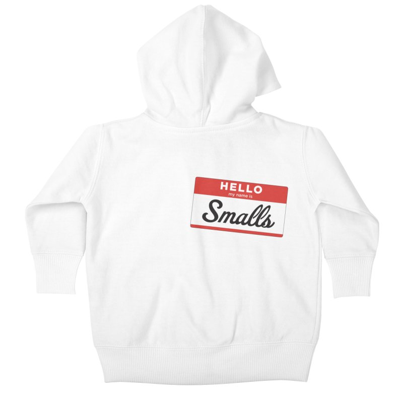 Hello, my name is: Smalls Kids Baby Zip-Up Hoody by litoq's Artist Shop