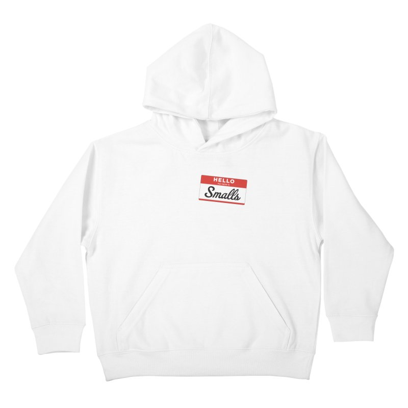 Hello, my name is: Smalls Kids Pullover Hoody by litoq's Artist Shop
