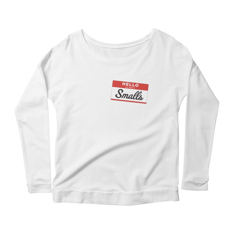 Hello, my name is: Smalls Women's Longsleeve T-Shirt by litoq's Artist Shop