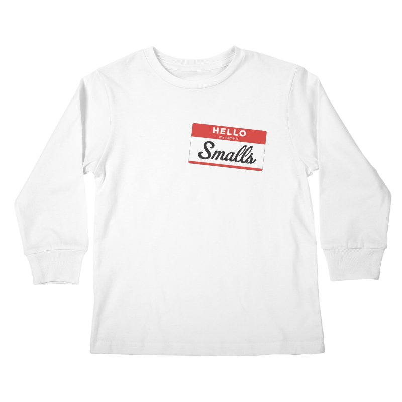 Hello, my name is: Smalls Kids Longsleeve T-Shirt by litoq's Artist Shop