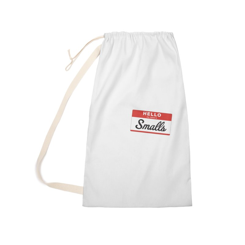 Hello, my name is: Smalls Accessories Laundry Bag Bag by litoq's Artist Shop