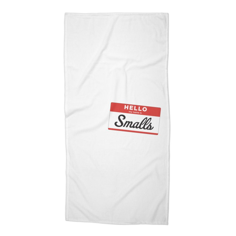 Hello, my name is: Smalls Accessories Beach Towel by litoq's Artist Shop