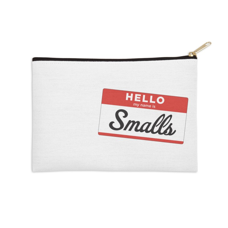 Hello, my name is: Smalls Accessories Zip Pouch by litoq's Artist Shop