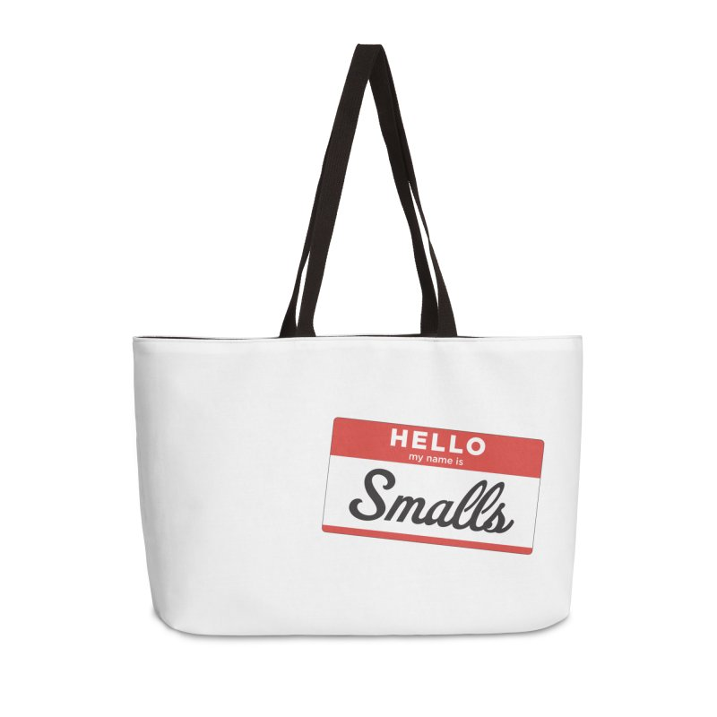 Hello, my name is: Smalls Accessories Weekender Bag Bag by litoq's Artist Shop