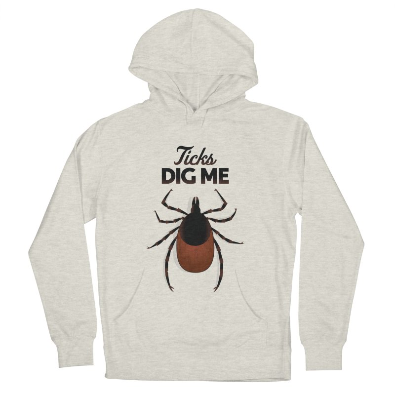 Ticks Dig Me Women's Pullover Hoody by litoq's Artist Shop