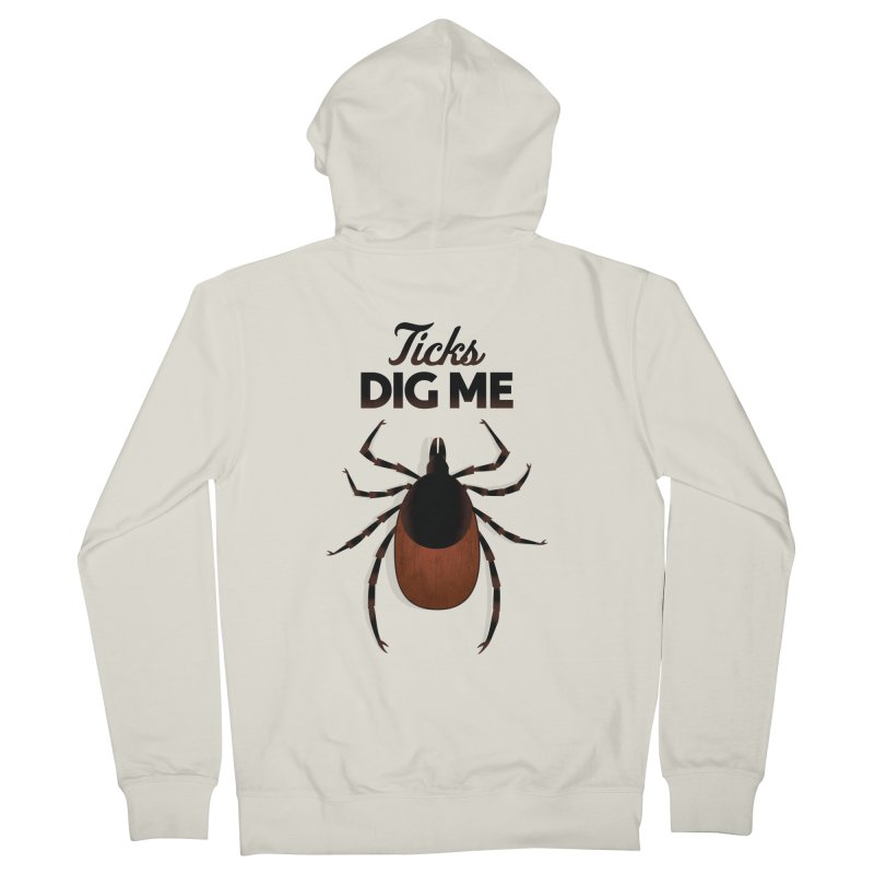 Ticks Dig Me Men's French Terry Zip-Up Hoody by litoq's Artist Shop