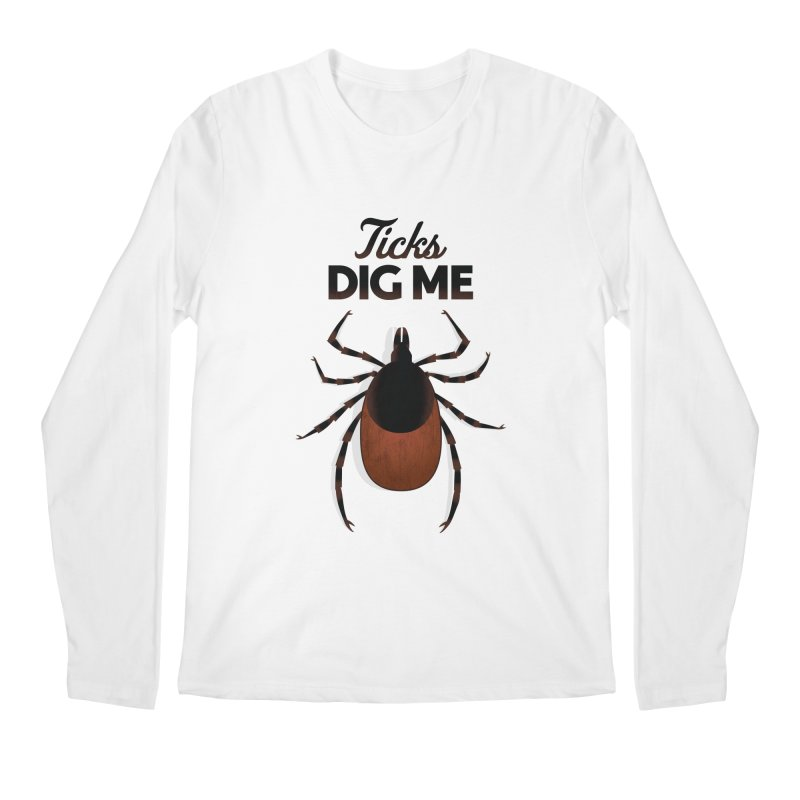Ticks Dig Me Men's Longsleeve T-Shirt by litoq's Artist Shop