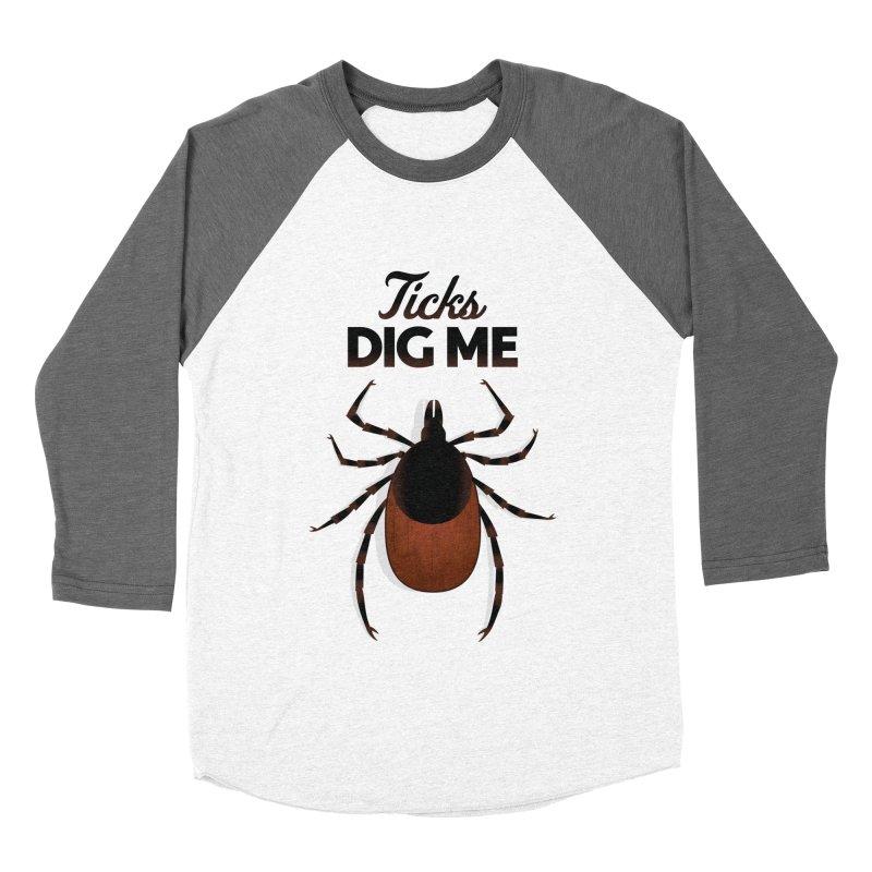 Ticks Dig Me Men's Baseball Triblend Longsleeve T-Shirt by litoq's Artist Shop