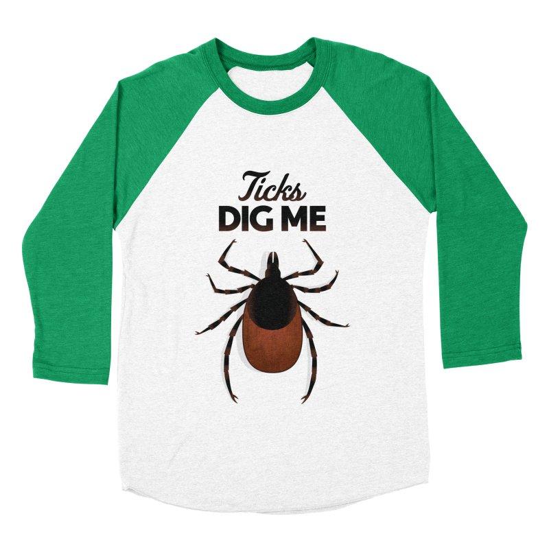 Ticks Dig Me Men's Baseball Triblend T-Shirt by litoq's Artist Shop