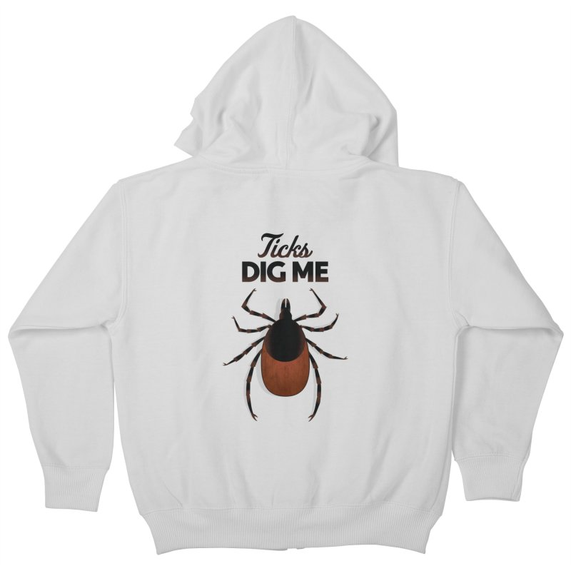Ticks Dig Me Kids Zip-Up Hoody by litoq's Artist Shop