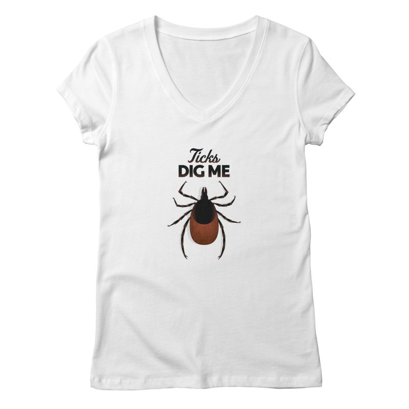 Ticks Dig Me Women's V-Neck by litoq's Artist Shop
