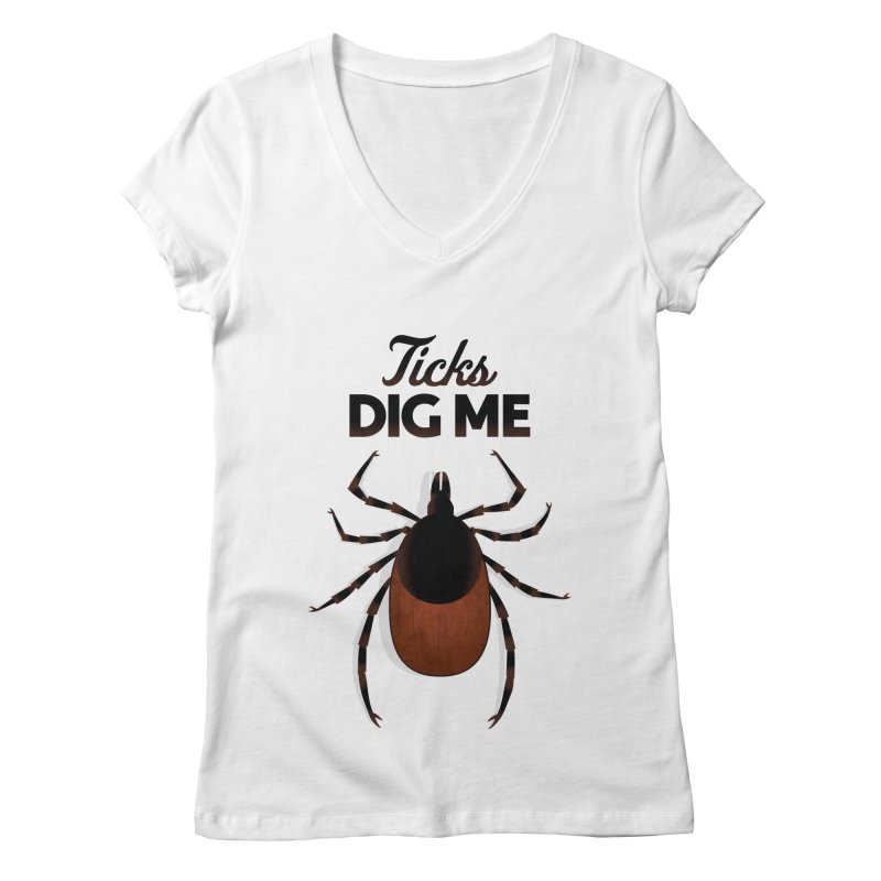 Ticks Dig Me Women's V-Neck by litoq's Artist Shop