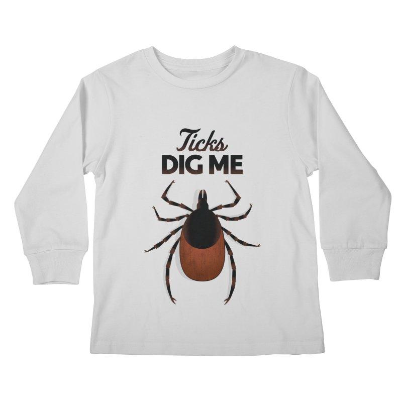 Ticks Dig Me Kids Longsleeve T-Shirt by litoq's Artist Shop