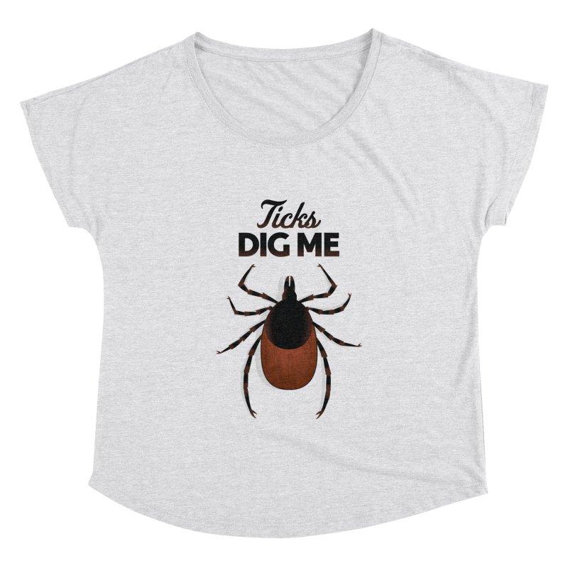 Ticks Dig Me Women's Scoop Neck by litoq's Artist Shop