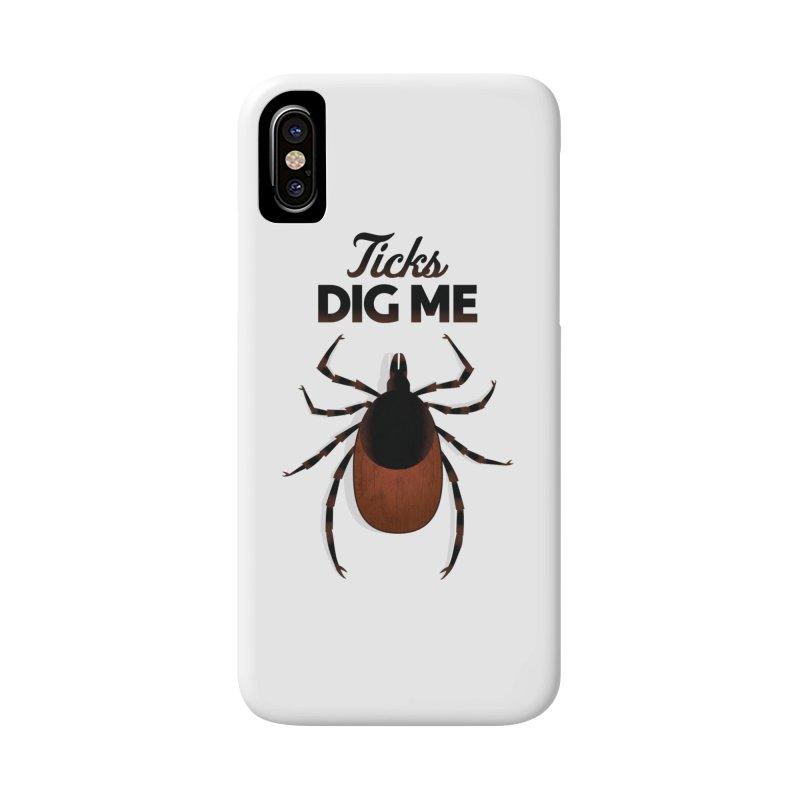 Ticks Dig Me Accessories Phone Case by litoq's Artist Shop
