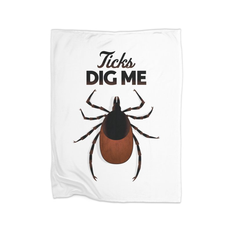 Ticks Dig Me Home Blanket by litoq's Artist Shop