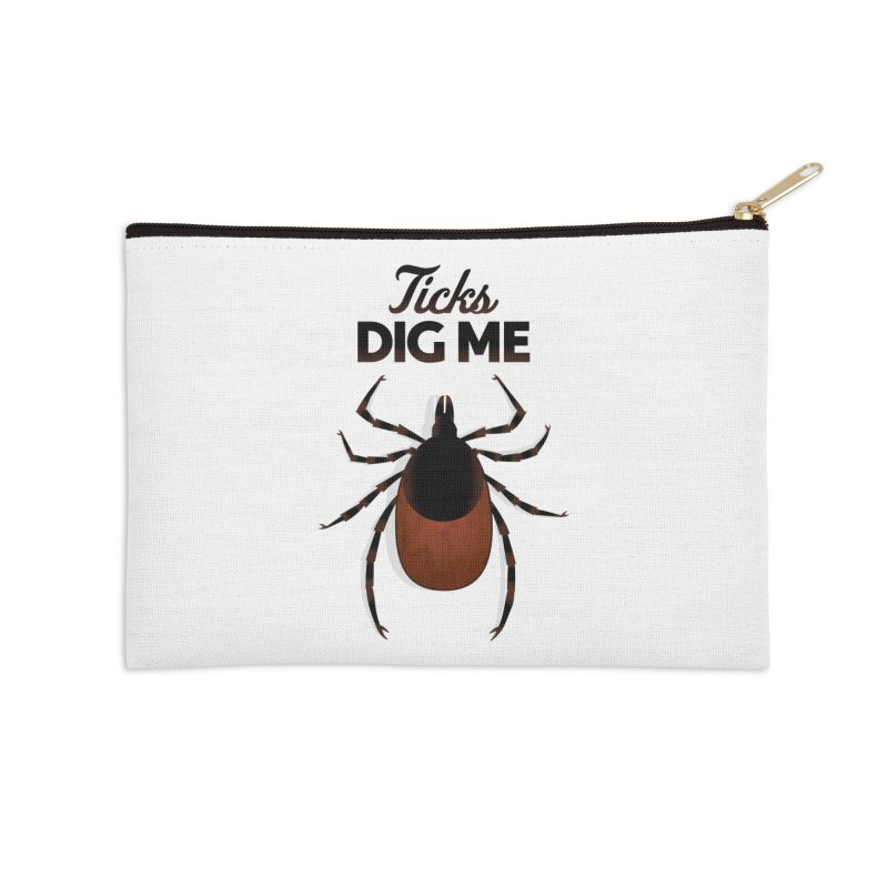 Ticks Dig Me Accessories Zip Pouch by litoq's Artist Shop