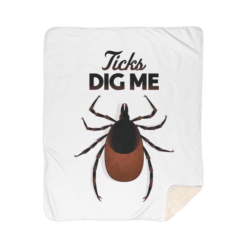 Ticks Dig Me Home Sherpa Blanket Blanket by litoq's Artist Shop