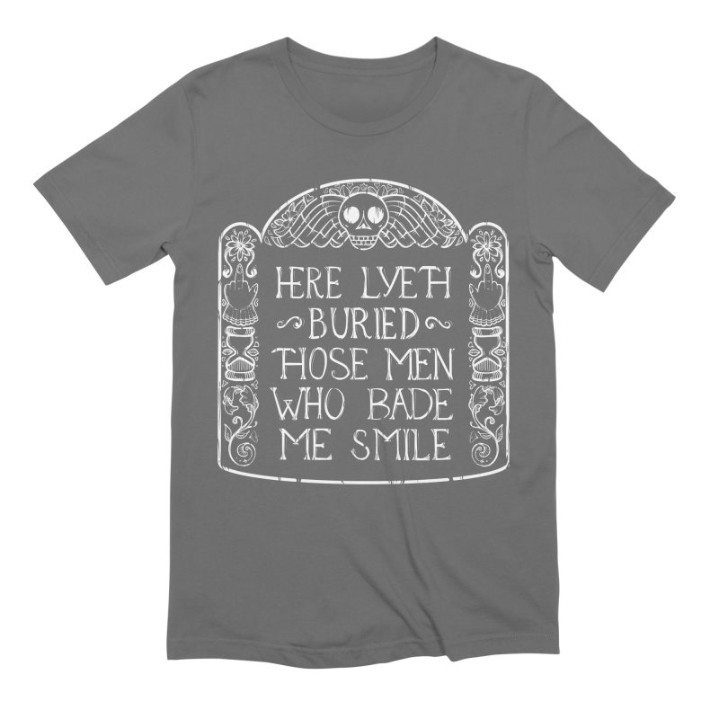 Here Lyeth Buried Those Men Who Bade Me Smile Men's T-Shirt by LITTLE   &   GRIM