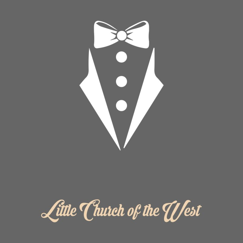Tuxedo T   by Little Church of the West's Artist Shop