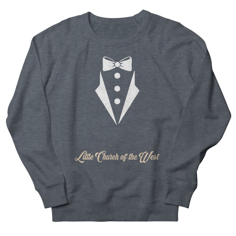Tuxedo T Women's French Terry Sweatshirt by Little Church of the West's Artist Shop