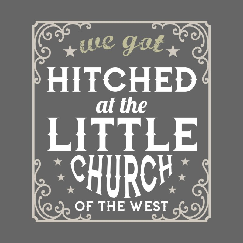 Hitched at the Little Church of the West Men's T-Shirt by Little Church of the West's Artist Shop