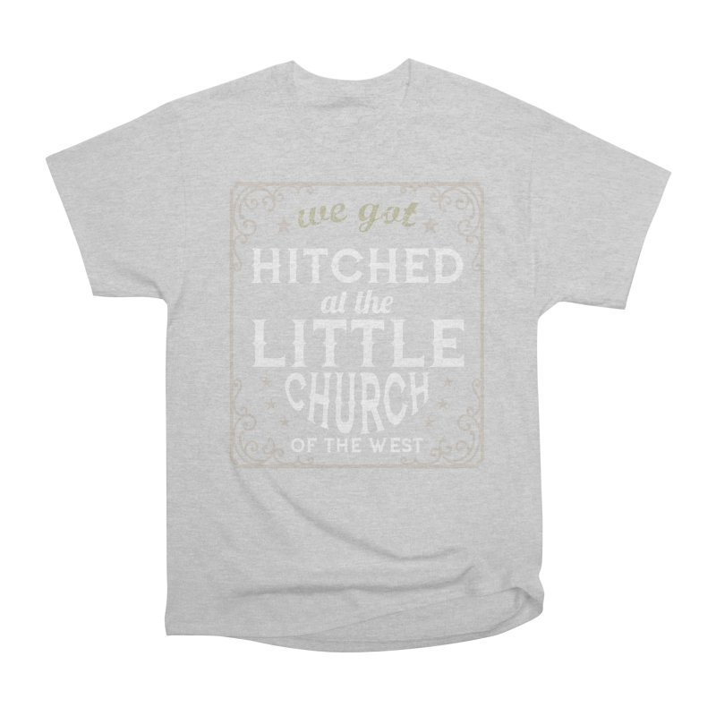 Hitched at the Little Church of the West Women's T-Shirt by Little Church of the West's Artist Shop