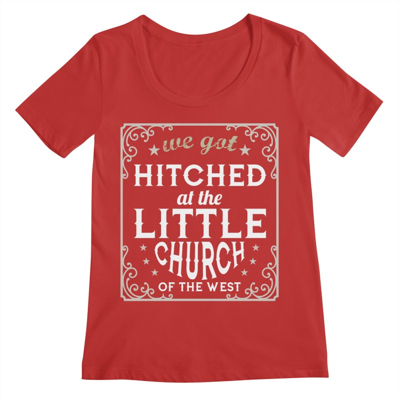 Hitched at the Little Church of the West Women's Scoop Neck by Little Church of the West's Artist Shop