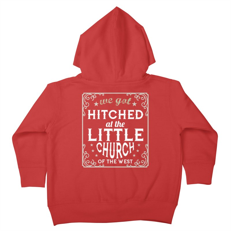 Hitched at the Little Church of the West Kids Toddler Zip-Up Hoody by Little Church of the West's Artist Shop