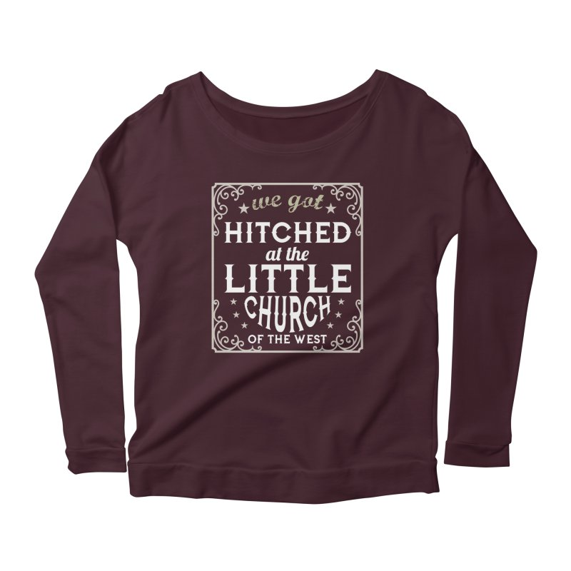 Hitched at the Little Church of the West Women's Scoop Neck Longsleeve T-Shirt by Little Church of the West's Artist Shop